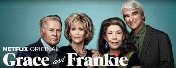 Grace and Frankie, a Netflix Original Series, Starring Martin Sheen, Jane Fonda, Lily Tomlin and Sam Waterston.